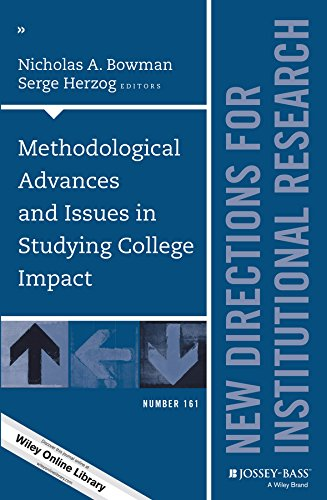 Methodological Advances and Issues in Studying College Impact: New Directions for Institutional Research, Number 161 (J-B IR Single Issue Institutional Research) (English Edition)