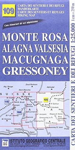 Carta n. 109 Monte Rosa, Alagna Valsesia, Macugnaga, Gressoney 1:25.000. Carta dei sentieri e dei rifugi. Serie monti