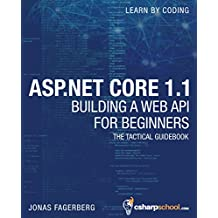 ASP.NET Core 1.1 Web API For Beginners: How To Build a Web API