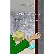 LE DÉFI DE JULIA: CHRONIQUES ÉROTIQUES OU JEUX TABOUS