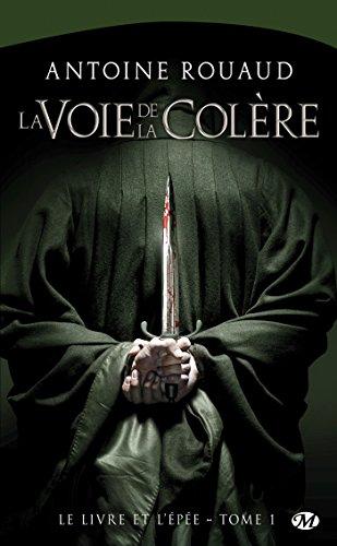 La Voie de la colère: Le Livre et l'Épée, T1