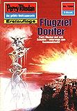 """Perry Rhodan 1594: Flugziel Dorifer (Heftroman): Perry Rhodan-Zyklus """"Die Linguiden"""" (Perry Rhodan-Erstauflage)"""