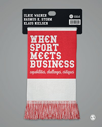 When Sport Meets Business: Capabilities, Challenges, Critiques (English Edition)