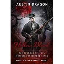 Hollow Blood (Sleepy Hollow Horrors, Book 1): The Hunt For the Foul Murderer of Ichabod Crane