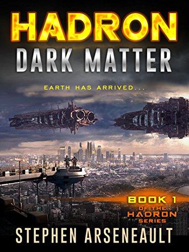 HADRON Dark Matter: (Book 1) (English Edition) par Stephen Arseneault