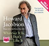 Whatever It Is, I Don t Like It (Unabridged Audiobook)