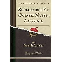 Se Ne Gambie Et Guine E; Nubie; Abyssinie (Classic Reprint)