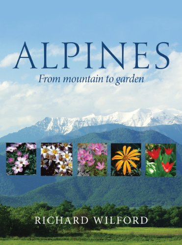 Alpines, from Mountain to Garden (Royal Botanic Gardens, Kew-Botanical Magazine Monograph) (Botanical Magazine Monograph (Royal Botanic Gardens))