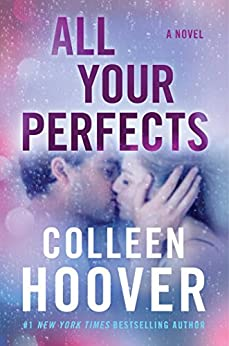 All Your Perfects: A Novel (English Edition) de [Hoover, Colleen]