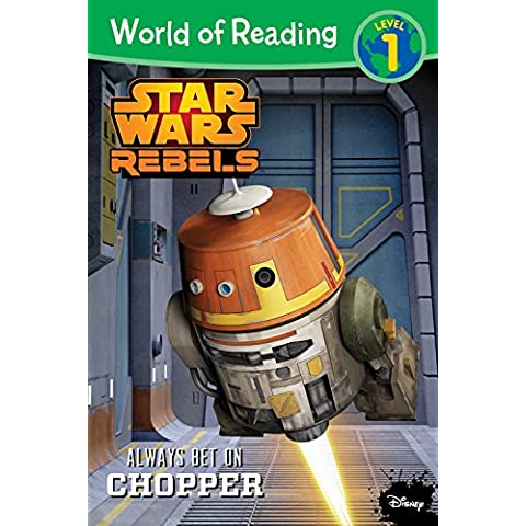Star Wars Rebels: Always Bet on Chopper (World of Reading)