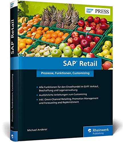 SAP Retail: SAPs Lösung für den Einzelhandel einrichten, pflegen und nutzen! (SAP PRESS)