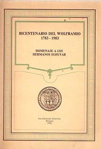 Bicentenario del Wolframio 1783-1983. / Homenaje a los hermanos Elhuyar