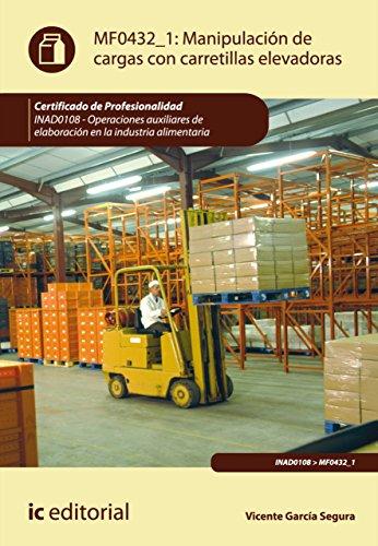 Manipulación de cargas con carretillas elevadoras. INAD0108 (Spanish Edition)