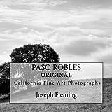 Paso Robles California Original Fine Art Photographs by Joseph Fleming (2014-11-11)