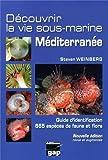 Découvrir la vie sous-marine Méditerranée : Guide d'identification, 665 espèces de faune et flore