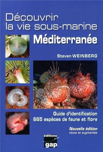 Dcouvrir la vie sous-marine Mditerrane : Guide d'identification, 665 espces de faune et flore