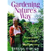 Gardening Nature's Way: The Secrets of Creating an Organic Garden