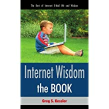 Internet Wisdom: The Best of Internet E-Mail Wit and Wisdom by Greg Kessler (2007-05-08)