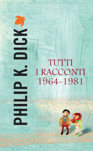 Tutti i racconti 1964 - 1981 (Fanucci Narrativa)