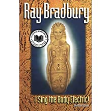I Sing the Body Electric: And Other Stories