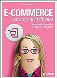 Scarica Libro E commerce con meno di 1 000 euro Come aprire un sito e renderlo redditizio (PDF,EPUB,MOBI) Online Italiano Gratis