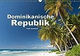 Dominikanische Republik (Wandkalender 2019 DIN A3 quer): Karibische Traumstrände und koloniales Erbe aus der Dominikanischen Republik (Monatskalender, 14 Seiten ) (CALVENDO Orte) -