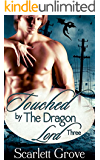 Touched By The Dragon Lord: Book Three (Braving Darkness 6)