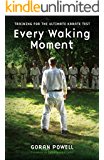 Every Waking Moment: Training for the Ultimate Karate Test