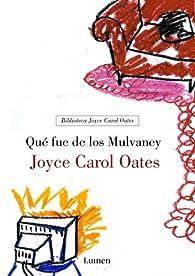 Qué fue de los Mulvaney par Joyce Carol Oates