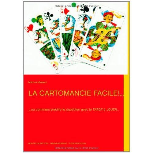 La cartomancie facile ! : Ou comment prédire le quotidien avec le tarot à jouer