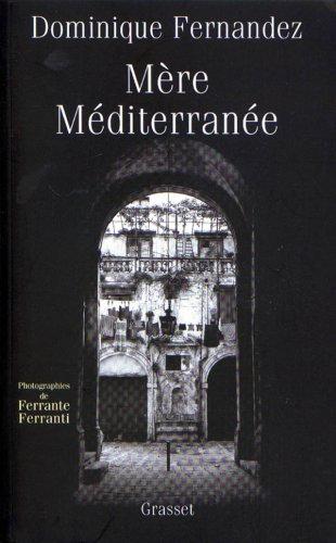 Mère Méditerranée par Dominique Fernandez