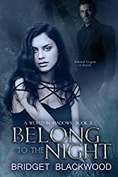 Belong to the Night: A World in Shadows Novel