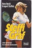 Steffi Graf. Leben und Karriere des deutschen Tenniswunders.