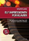 Elf Impressionen für Klavier: Der optimale Einstieg in Pop- und Jazzpiano-Styles in 11 Stücken