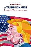 eBook Gratis da Scaricare A Trump romance Cronaca di un elezione mai annunciata (PDF,EPUB,MOBI) Online Italiano