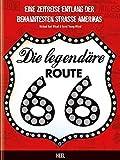 Die legendäre Route 66: Eine Zeitreise entlang der bekanntesten Straße Amerikas