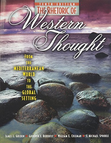 The Rhetoric of Western Thought: From the Mediterranean World to the Global Setting 10th edition by BERQUIST GOODWIN, COLEMAN WILLIAM, SPROULE JAMES M, GOLDE (2010) Paperback
