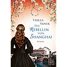 Die Rebellin von Shanghai (German Edition)