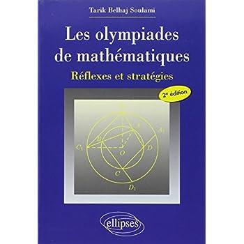 Les olympiades de mathématiques : Réflexes et stratégies