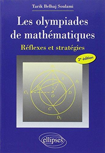 Les olympiades de mathématiques : Réflexes et stratégies par Tarik Belhaj Soulami