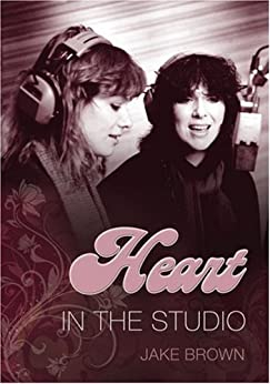 Heart: In the Studio von [Brown, Jake]