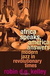 Africa Speaks, America Answers - Modern Jazz in Revolutionary Times