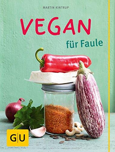 Buchseite und Rezensionen zu 'Vegan für Faule (GU Themenkochbuch)' von Martin Kintrup