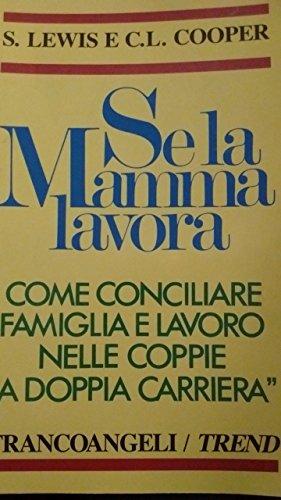 se-la-mamma-lavora-come-conciliare-famiglia-e-lavoro-nelle-coppie-a-doppia-carriera