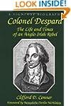 Colonel Despard: The Life and Death o...