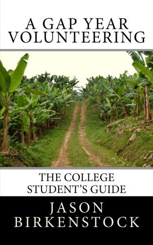 a-gap-year-volunteering-the-college-students-guide-by-jason-birkenstock-2014-02-23