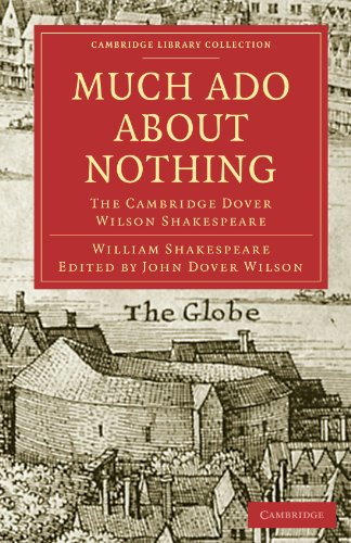 Much Ado About Nothing: The Cambridge Dover Wilson Shakespeare (Cambridge Library Collection - Shakespeare and Renaissance Drama)