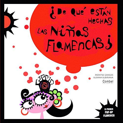 ¿De qué están hechas las niñas flamencas? por Montse Ganges