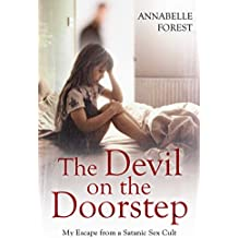 The Devil on the Doorstep: My Escape From a Satanic Sex Cult