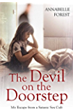 The Devil on the Doorstep: My Escape From a Satanic Sex Cult (English Edition)